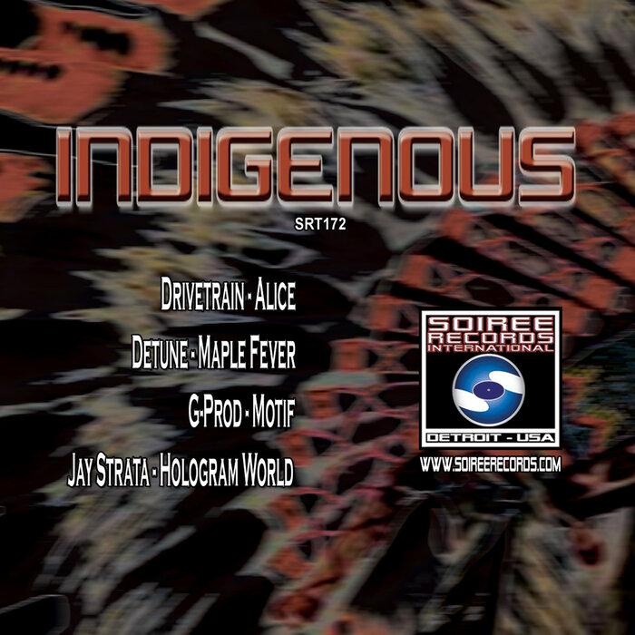 DRIVETRAIN/DETUNE/G-PROD/JACE SYNTAX - Indigenous