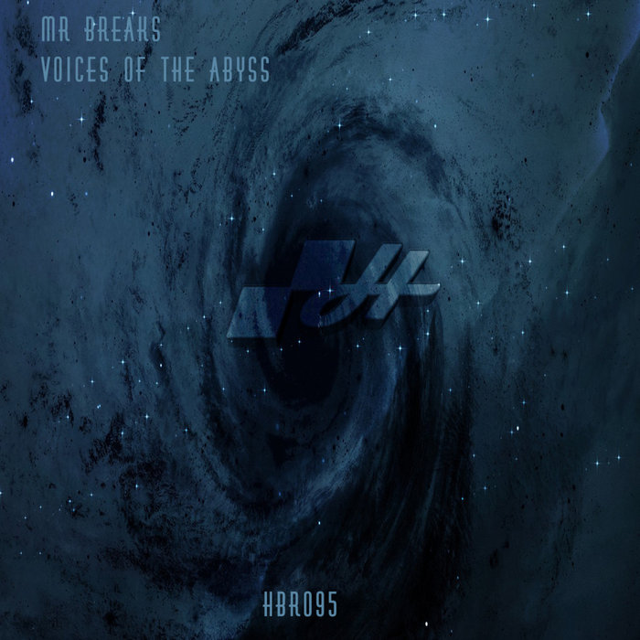 MR BREAKS - Voices Of The Abyss