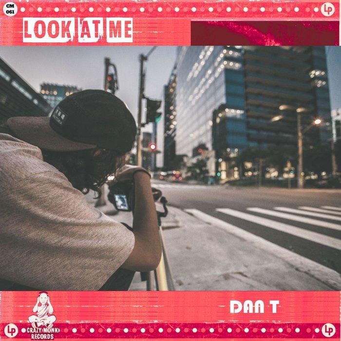 DAN T - Look At Me
