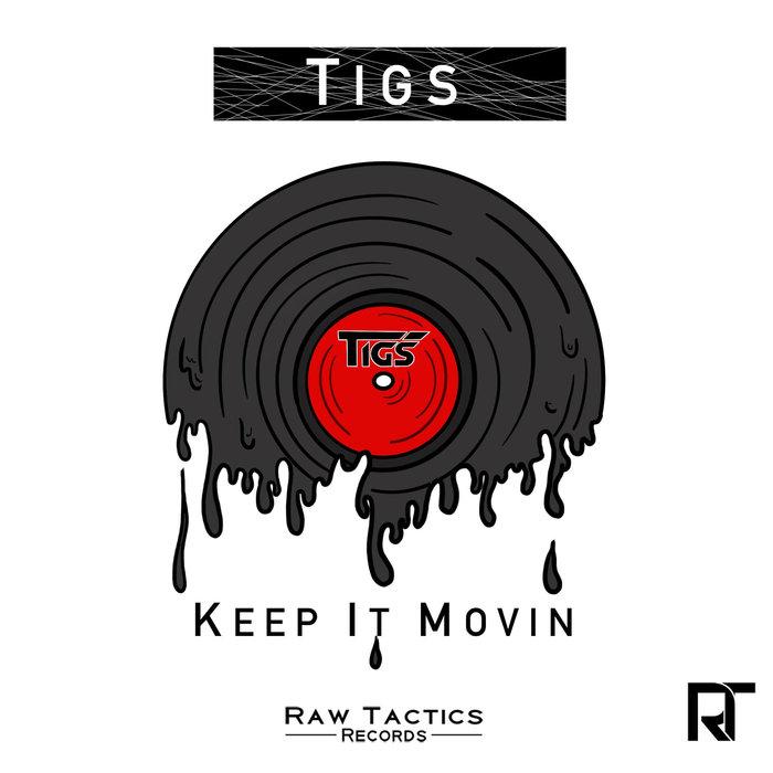 TIGS - Keep It Movin