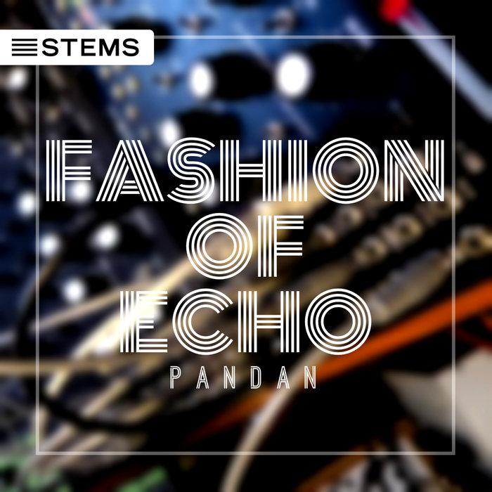 PANDAN - Fashion Of Echo