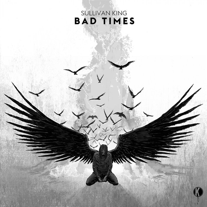 SULLIVAN KING - Bad Times