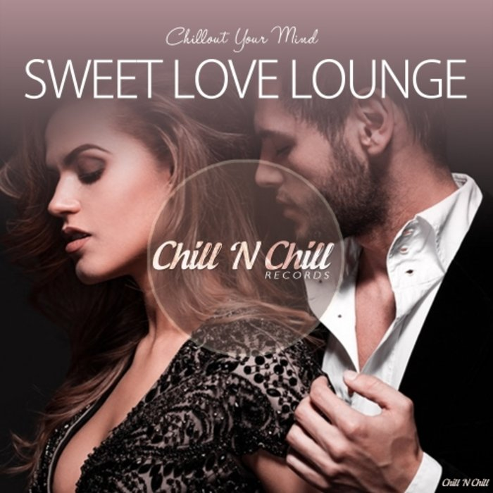 VARIOUS - Sweet Love Lounge (Chillout Your Mind)
