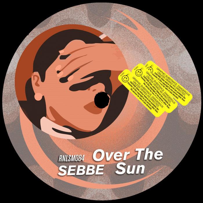 SEBBE - Over The Sun