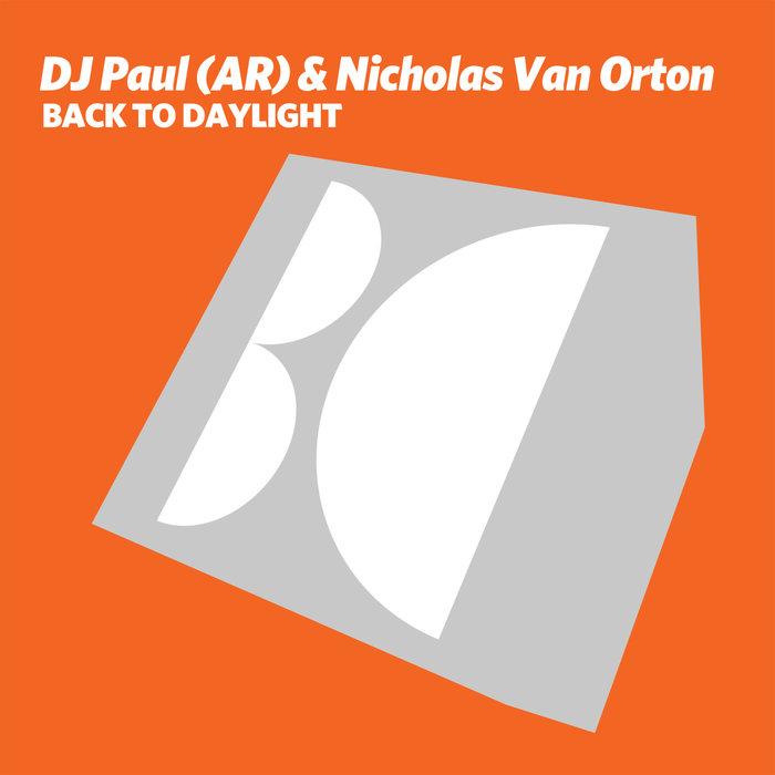 DJ PAUL (AR) & NICHOLAS VAN ORTON - Back To Daylight