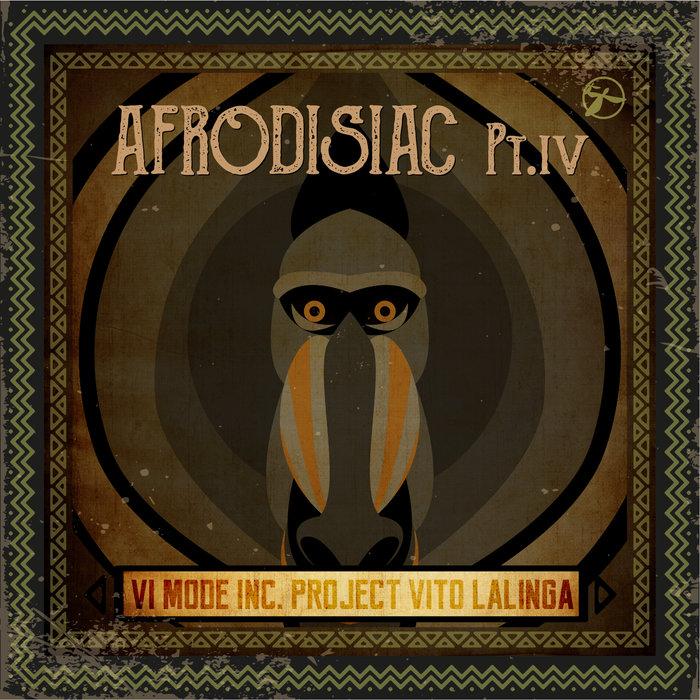 VITO LALINGA (VI MODE INC PROJECT) - Afrodisiac, Pt. IV