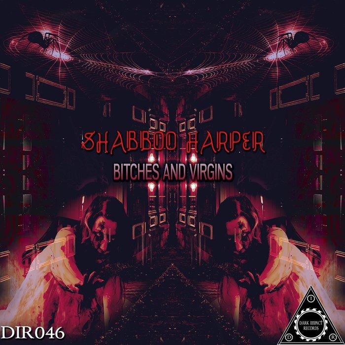 SHABBOO HARPER - Bitches & Virgins
