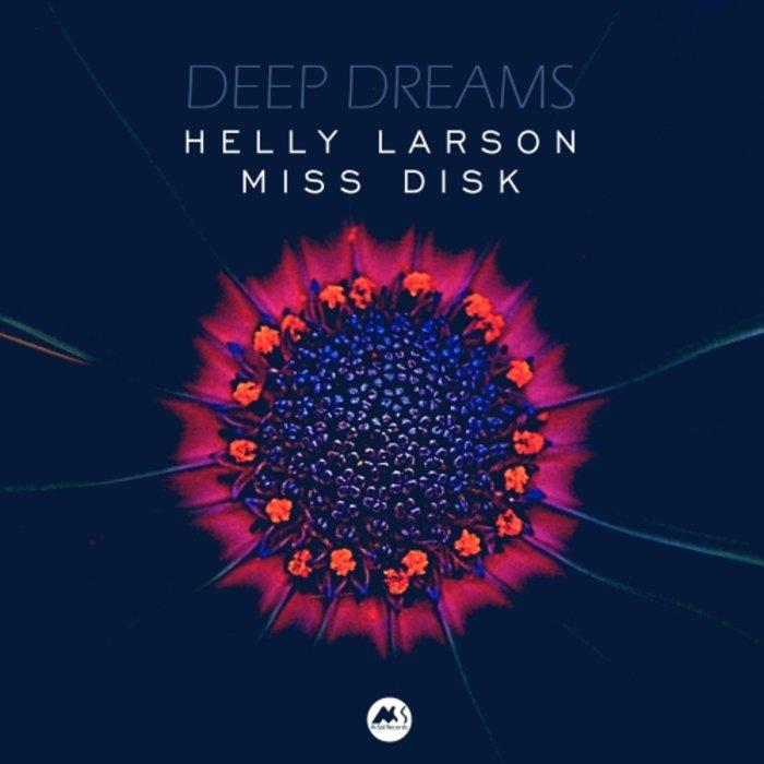 MISS DISK/HELLY LARSON - Deep Dreams