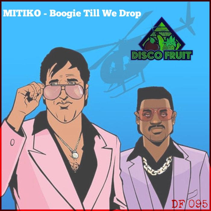 MITIKO - Boogie Till We Drop