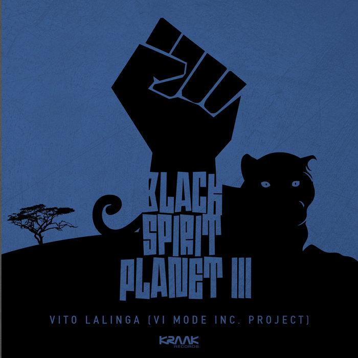 VITO LALINGA (VI MODE INC PROJECT) - Black Spirit Planet III
