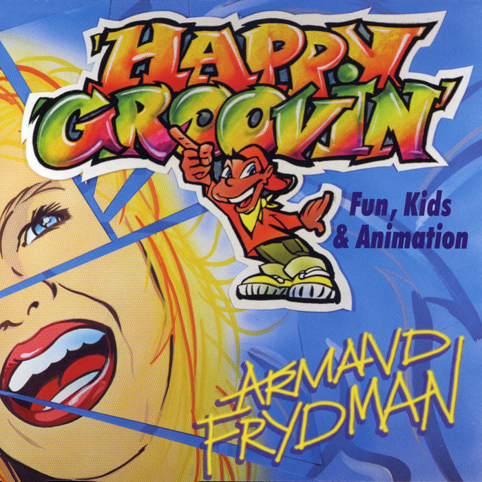 ARMAND FRYDMAN - Happy Groovin: Fun, Kids & Animation