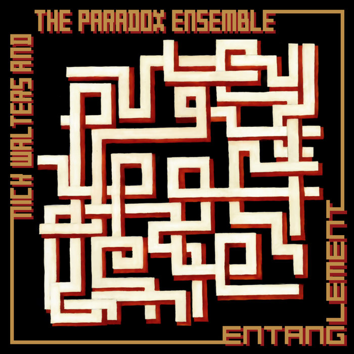 NICK WALTERS/THE PARADOX ENSEMBLE feat REBECCA NASH - Entanglement