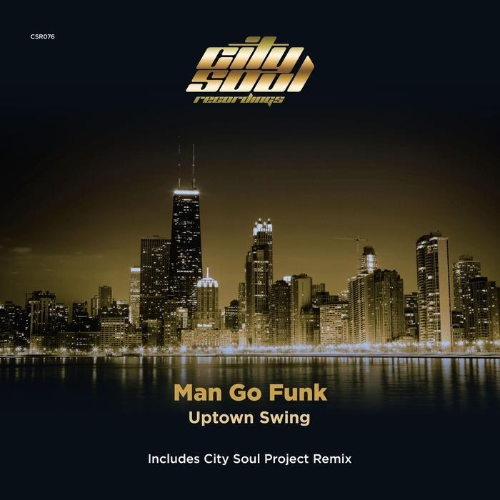 MAN GO FUNK - Uptown Swing