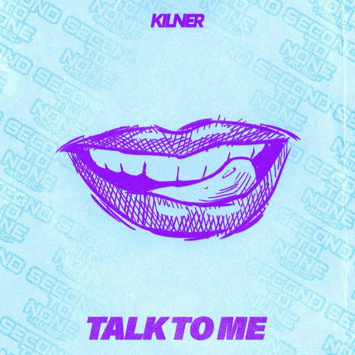 KILNER - Talk To Me