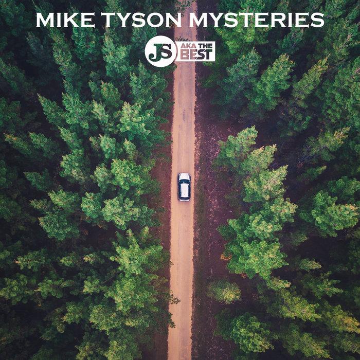 JS aka THE BEST - Mike Tyson Mysteries