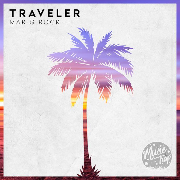 MAR G ROCK - Traveler
