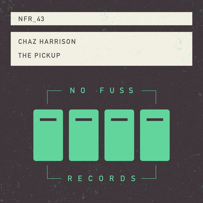 CHAZ HARRISON - The Pickup