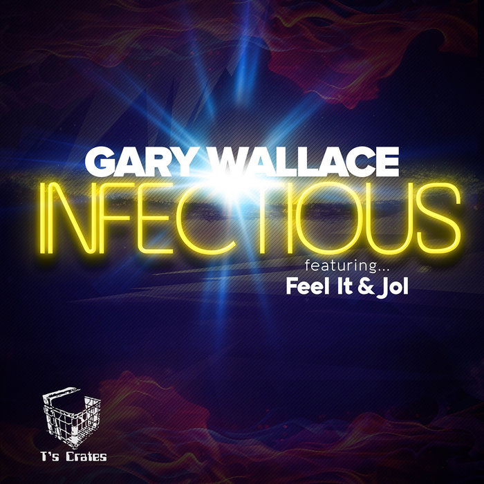 GARY WALLACE - Infectious EP