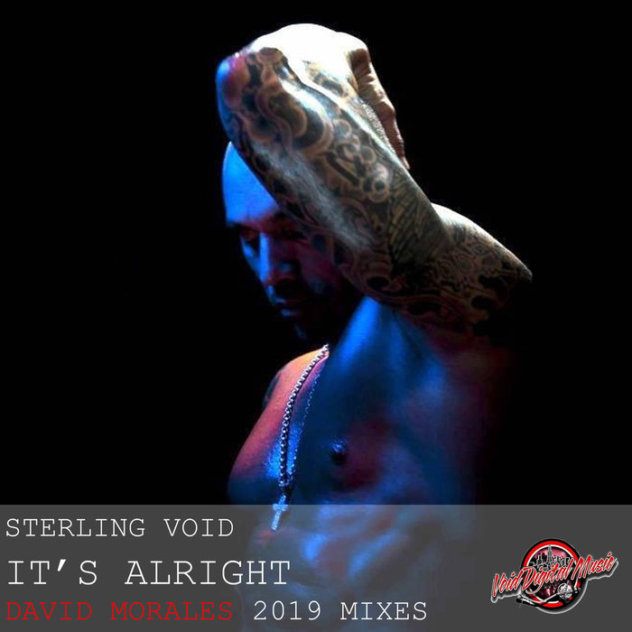 STERLING VOID - It's Alright