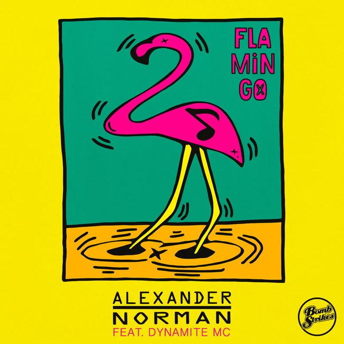 ALEXANDER NORMAN feat DYNAMITE MC - Flamingo (Remixes)