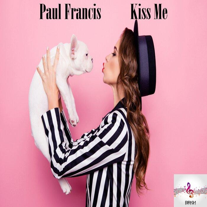 PAUL FRANCIS - Kiss Me