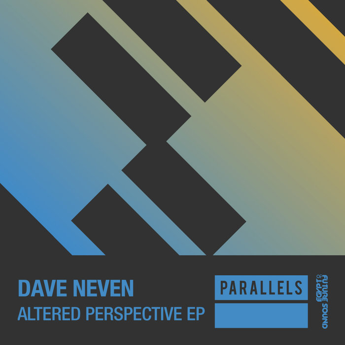 DAVE NEVEN - Altered Perspective EP
