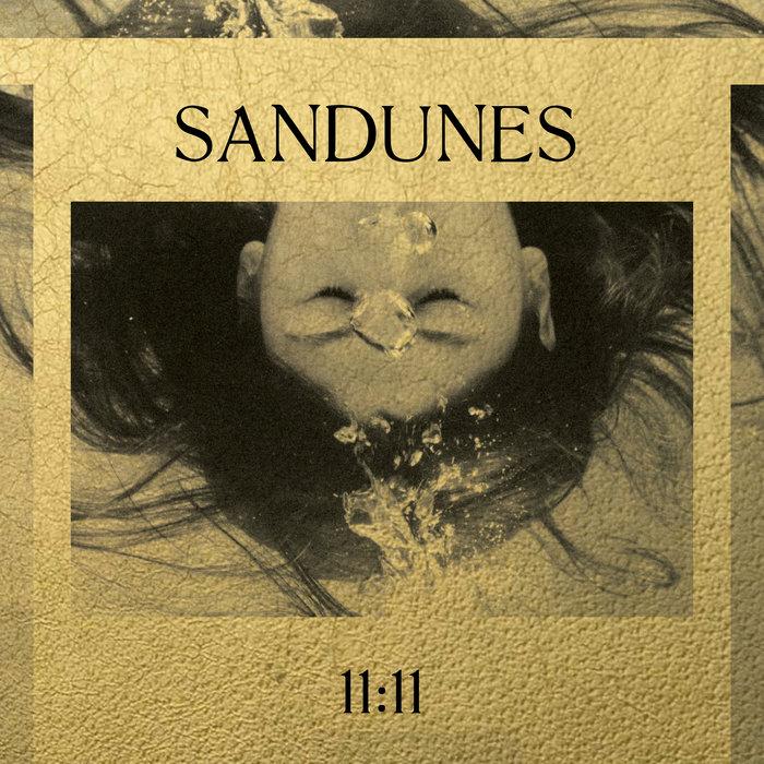 SANDUNES - 11:11