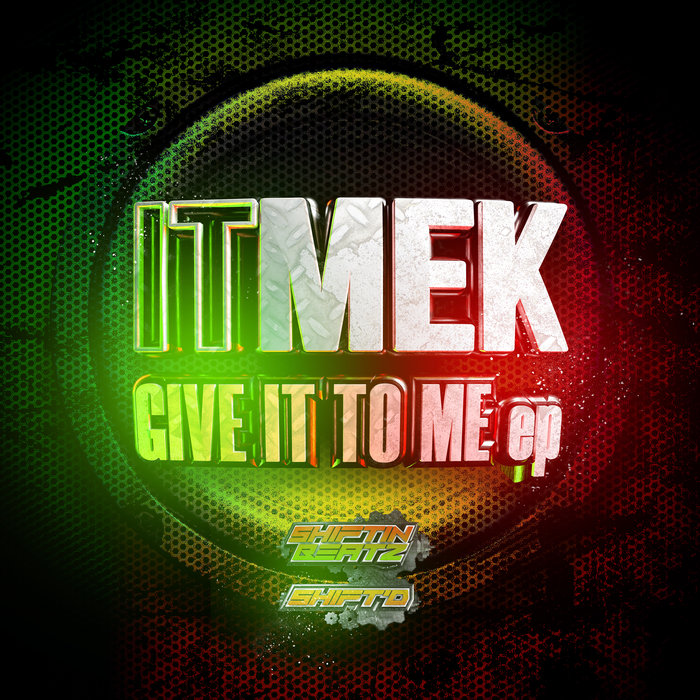 ITMEK - Give It To Me