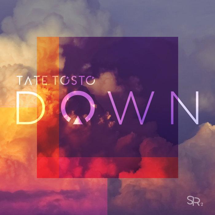 TATE TOSTO - Down