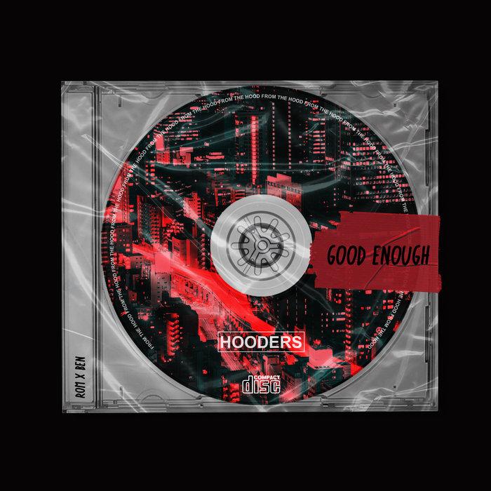 HOODERS - Good Enough