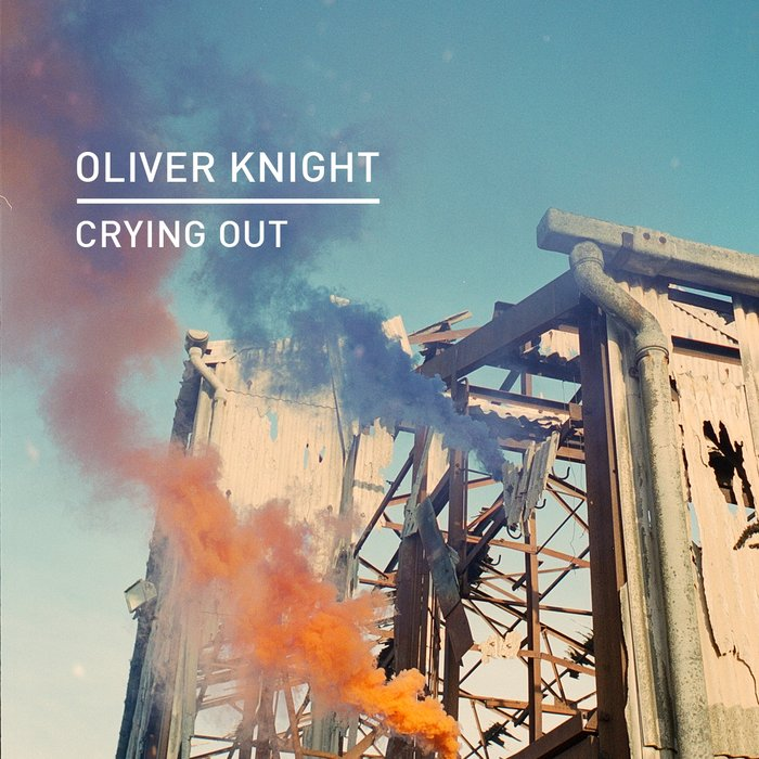 OLIVER KNIGHT - Crying Out