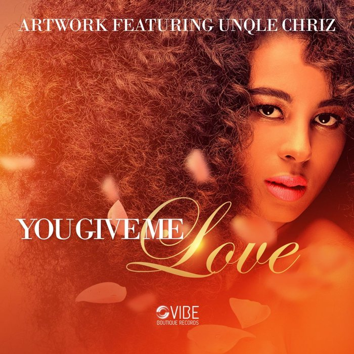 ARTWORK feat UNQLE CHRIZ - You Give Me Love