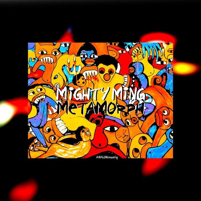 MIGHTY MING - Metamorph