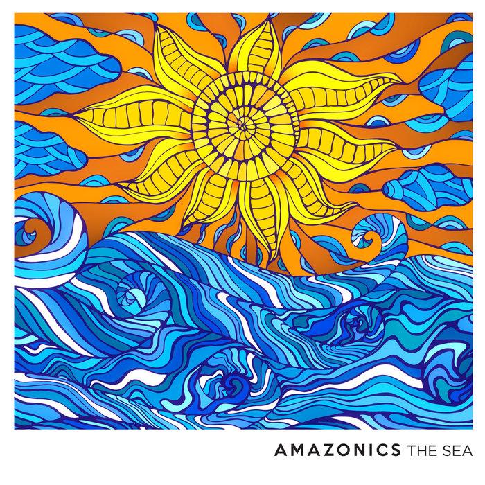 AMAZONICS - The Sea