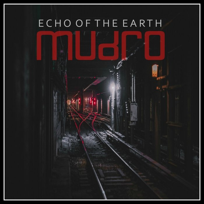 MUDRO - Echo Of The Earth