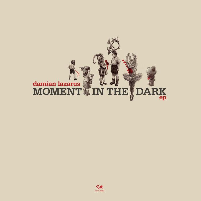 DAMIAN LAZARUS - Moment In The Dark EP