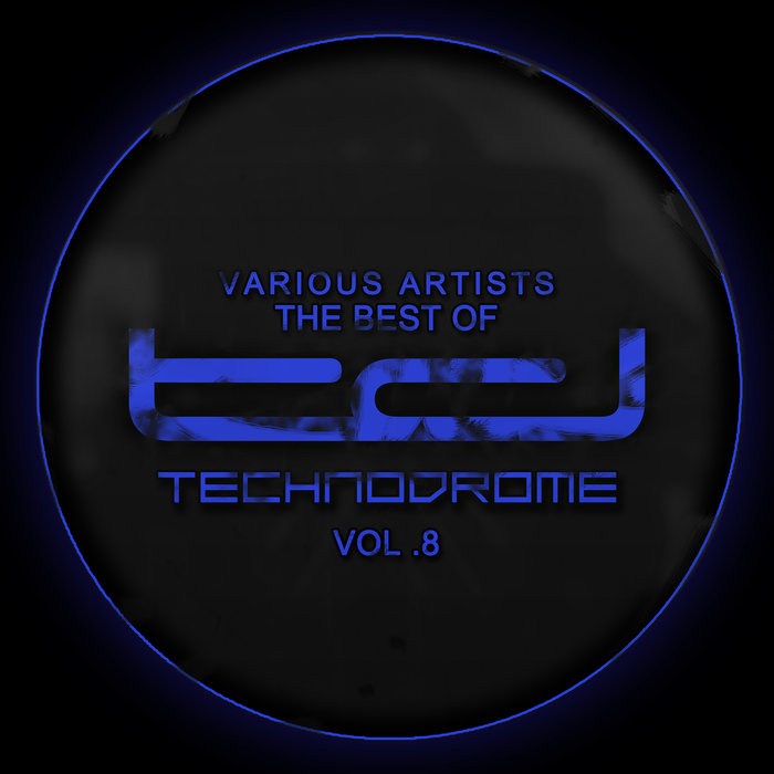 VARIOUS - The Best Of Technodrome Vol 8