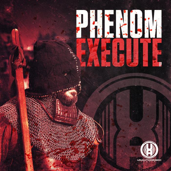 PHENOM - Execute EP