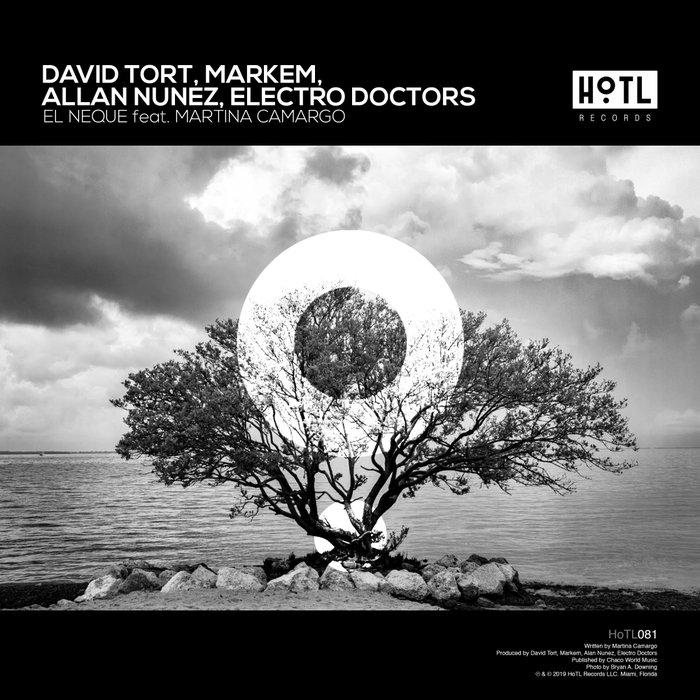 DAVID TORT/MARKEM/ALLAN NUNEZ/ELECTRO DOCTORS feat MARTINA CAMARGO - El Neque