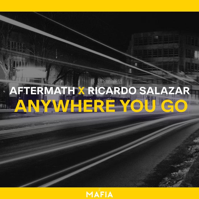 AFTERMATH/RICARDO SALAZAR - Anywhere You Go