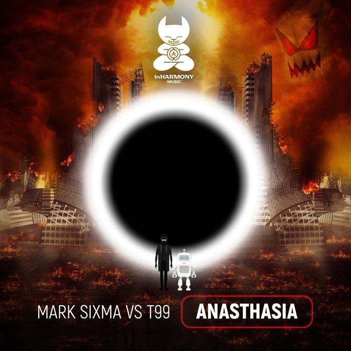 MARK SIXMA vs T99 - Anasthasia