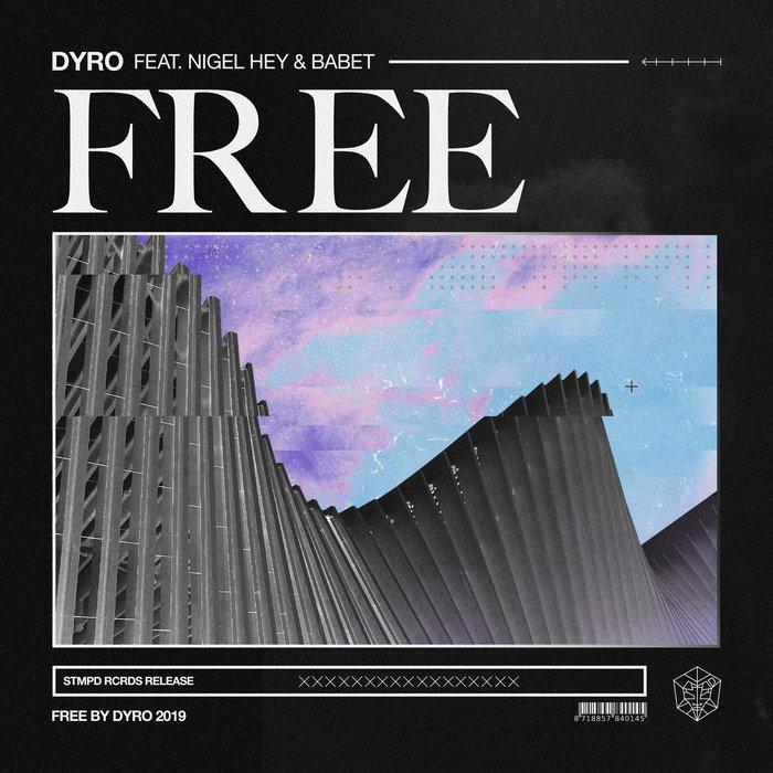 DYRO feat NIGEL HEY & BABET - Free