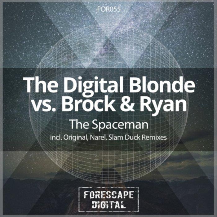 THE DIGITAL BLONDE/BROCK & RYAN - The Spaceman