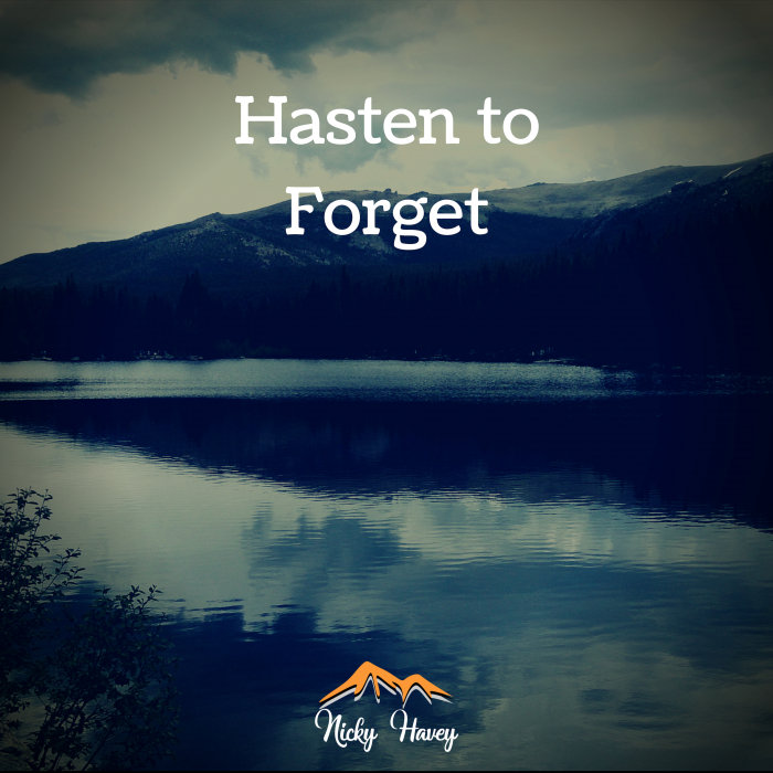 NICKY HAVEY - Hasten To Forget