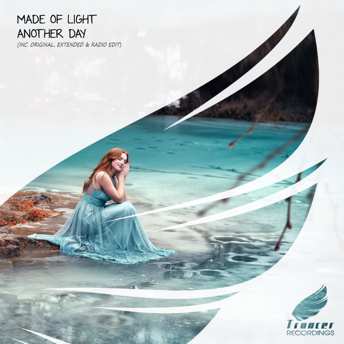 MADE OF LIGHT - Another Day