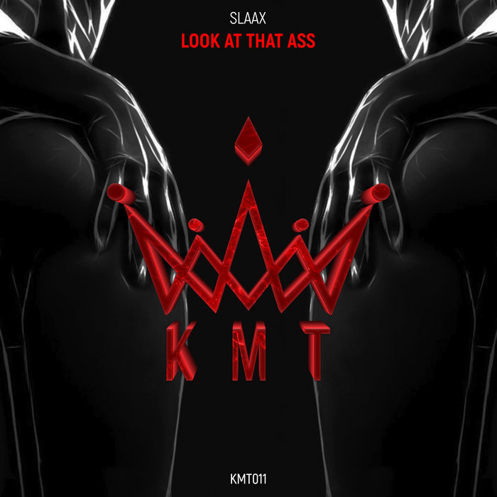 SLAAX - Look At That Ass