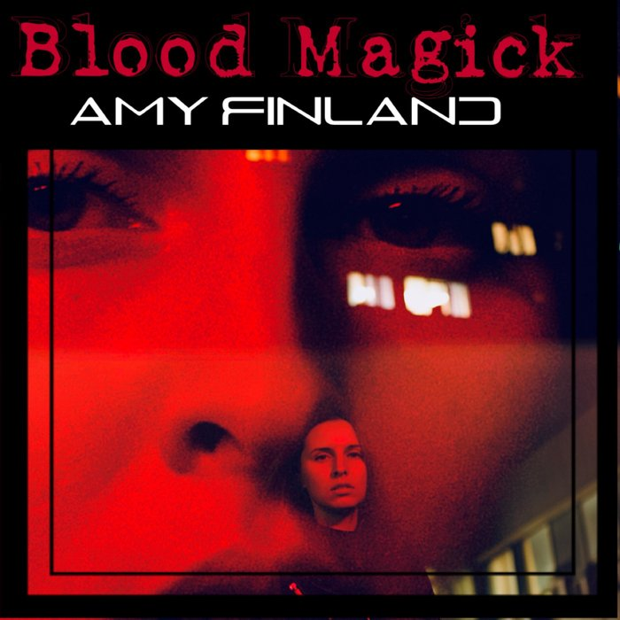 AMY FINLAND - Blood Magick