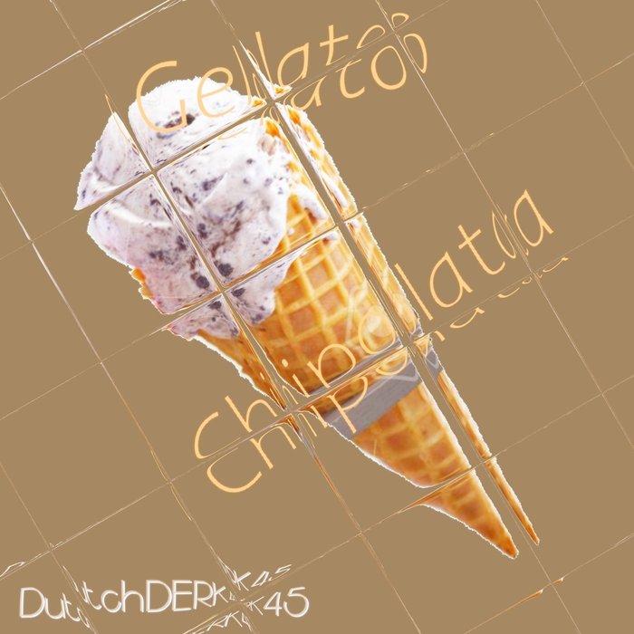 DUTCHDERK45 - Gelato Chipolata