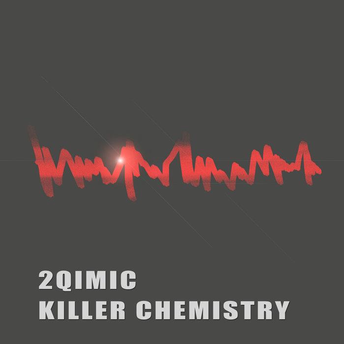 2QIMIC - Killer Chemistry