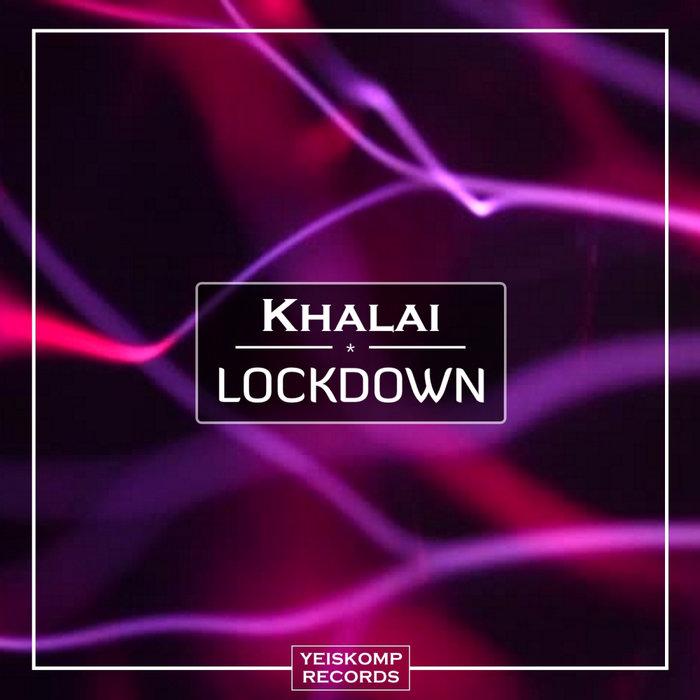 KHALAI - Lockdown